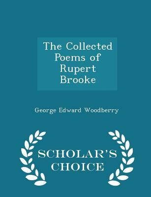The Collected Poems of Rupert Brooke - Scholar's Choice Edition