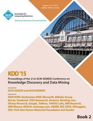KDD 15 21st ACM SIGKDD International Conference on Knowledge Discovery and Data Mining Vol 2