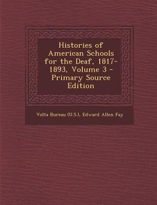 Histories of American Schools for the Deaf, 1817-1893, Volume 3
