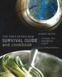 The Post-Petroleum Survival Guide and Cookbook