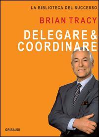 Delegare & coordinare