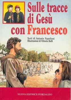 Sulle tracce di Gesù con Francesco