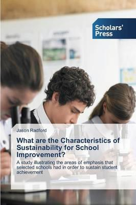 What are the Characteristics of Sustainability for School Improvement?