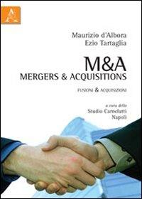 M&A Mergers & Acquisitions. Fusioni & acquisizioni
