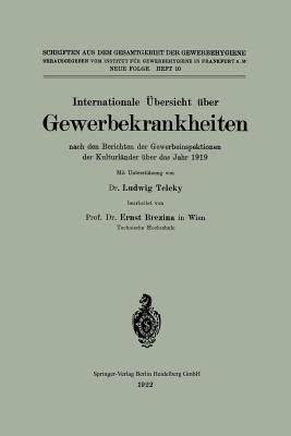 Internationale Übersicht Über Gewerbekrankheiten Nach Den Berichten Der Gewerbeinspektionen Der Kulturländer Über Das Jahr 1919