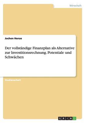 Der vollständige Finanzplan als Alternative zur Investitionsrechnung. Potentiale und Schwächen