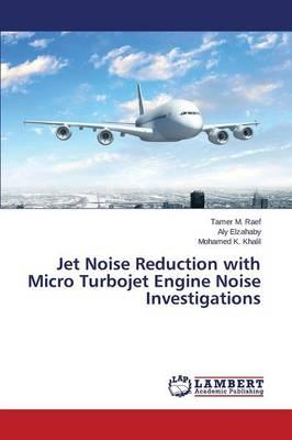 Jet Noise Reduction with Micro Turbojet Engine Noise Investigations