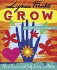 Grow - The Modern Woman's Handbook - How to Connect with Self, Lovers, and Others