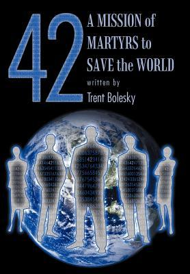 42 a Mission of Martyrs to Save the World