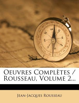 Oeuvres Compl?tes/Rousseau, Volume 2.