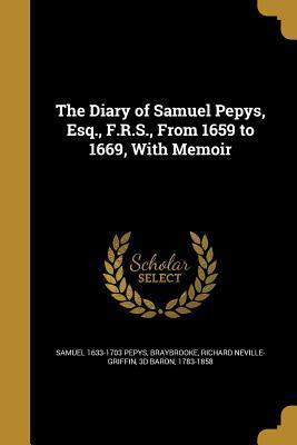 DIARY OF SAMUEL PEPYS ESQ FRS