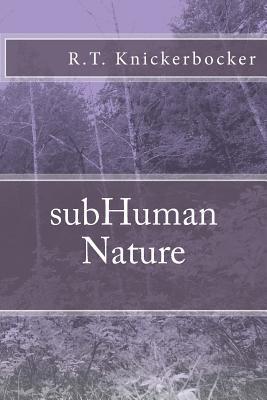 Subhuman Nature