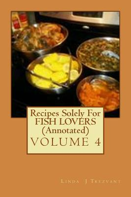 Recipes Solely for Fish Lovers