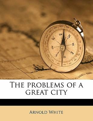 The Problems of a Great City