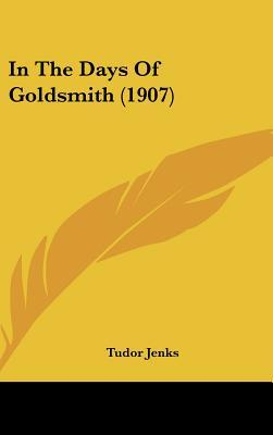 In the Days of Goldsmith (1907)