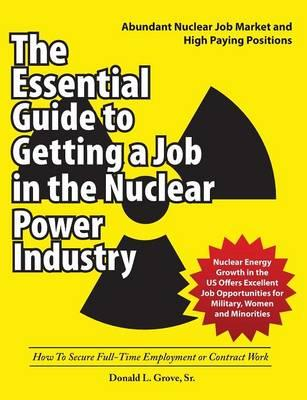 The Essential Guide to Getting a Job in the Nuclear Power Industry