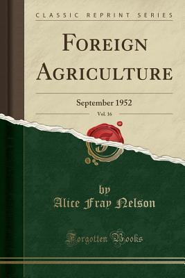 Foreign Agriculture, Vol. 16