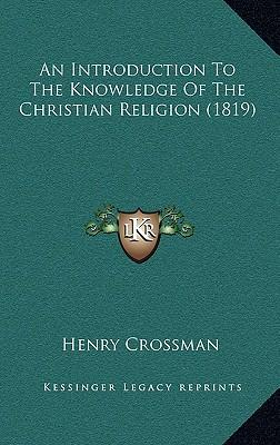 An Introduction to the Knowledge of the Christian Religion (1819)