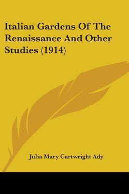 Italian Gardens of the Renaissance and Other Studies