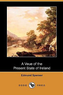 A Veue of the Present State of Ireland