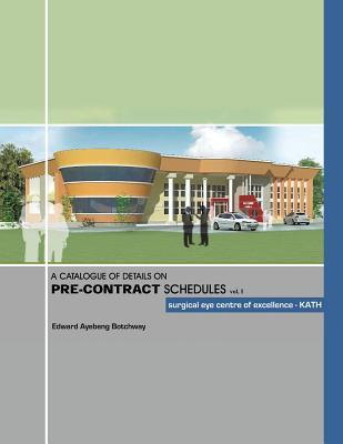 A Catalogue Of Details On Pre-Contract Schedules vol. I