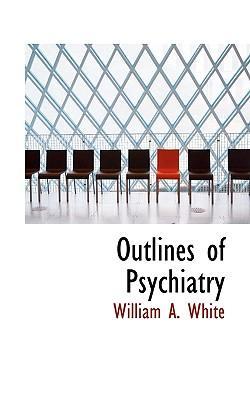 Outlines of Psychiat...