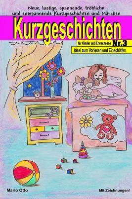 Kurzgeschichten für Kinder und Erwachsene Nr.3