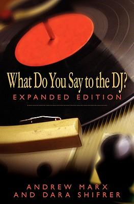What Do You Say to the Dj?