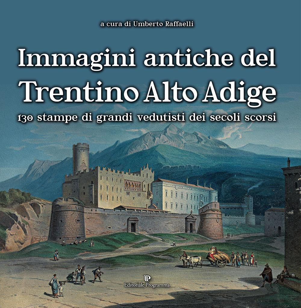 Immagini antiche del Trentino Alto Adige