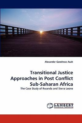 Transitional Justice Approaches in Post Conflict Sub-Saharan Africa