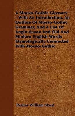 A Moeso-Gothic Gloss...