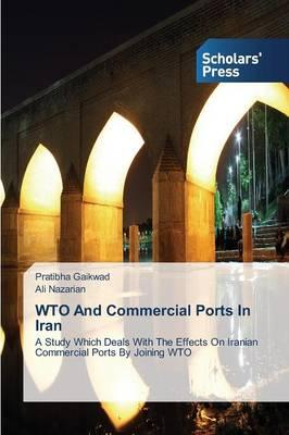 WTO And Commercial Ports In Iran