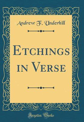 Etchings in Verse (Classic Reprint)