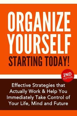Organize Yourself Starting Today!