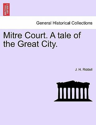 Mitre Court. A tale of the Great City. Vol. II.