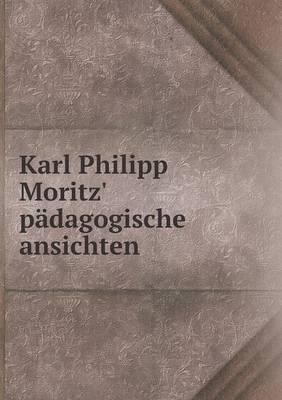 Karl Philipp Moritz' Padagogische Ansichten