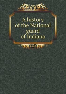A History of the National Guard of Indiana