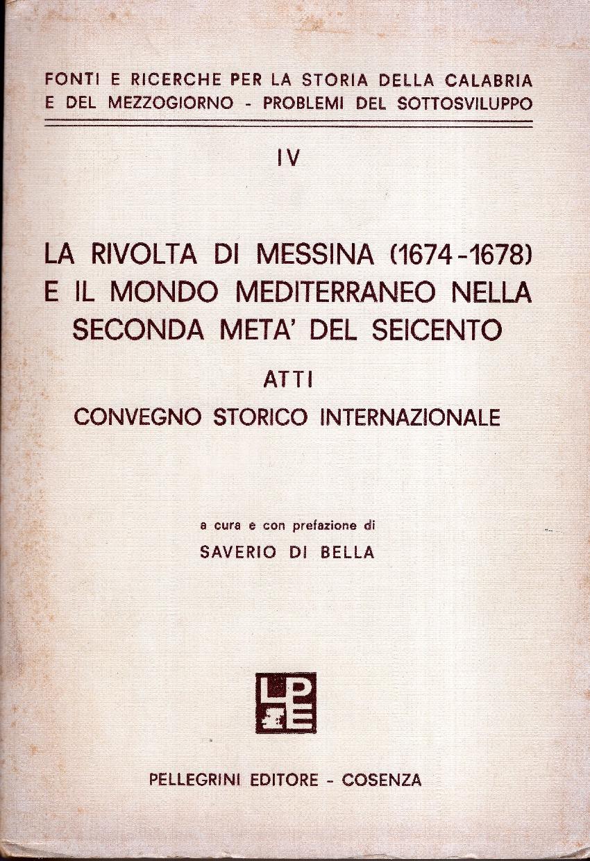 La rivolta di Messina (1674-1678) e il mondo mediterraneo nella seconda metà del Seicento