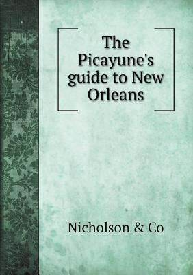 The Picayune's Guide to New Orleans