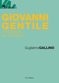 Giovanni Gentile. L'apologia del pensiero