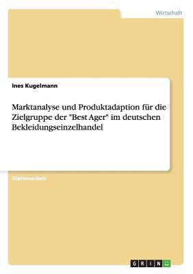 """Marktanalyse und Produktadaption für die Zielgruppe der """"Best Ager"""" im deutschen Bekleidungseinzelhandel"""