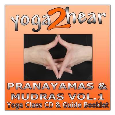 Pranayamas and Mudras Vol 1