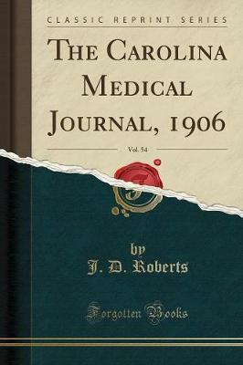 The Carolina Medical Journal, 1906, Vol. 54 (Classic Reprint)