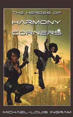 The Heroes Of Harmony Corners