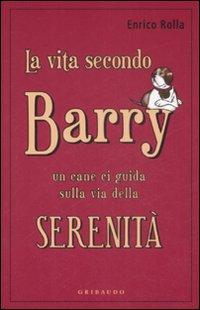 La vita secondo Barry. Un cane ci guida sulla via della serenità
