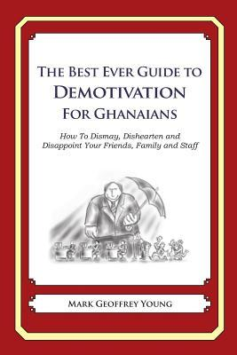 The Best Ever Guide to Demotivation for Ghanaians