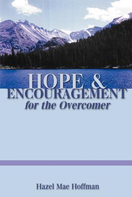 Hope And Encouragement For The Overcomer