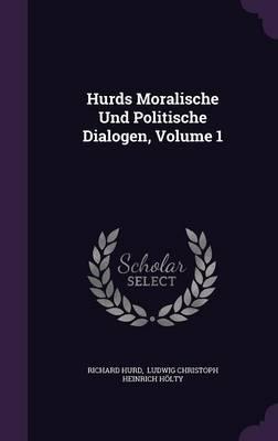 Hurds Moralische Und Politische Dialogen, Volume 1