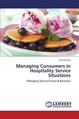 Managing Consumers in Hospitality Service Situations
