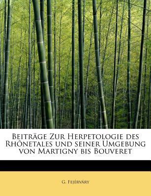 Beitrage Zur Herpetologie Des Rhonetales Und Seiner Umgebung Von Martigny Bis Bouveret